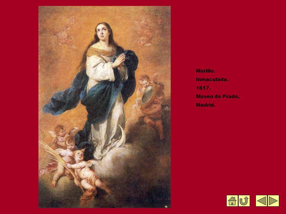 Murillo. Inmaculada. 1617. Museo do Prado, Madrid.