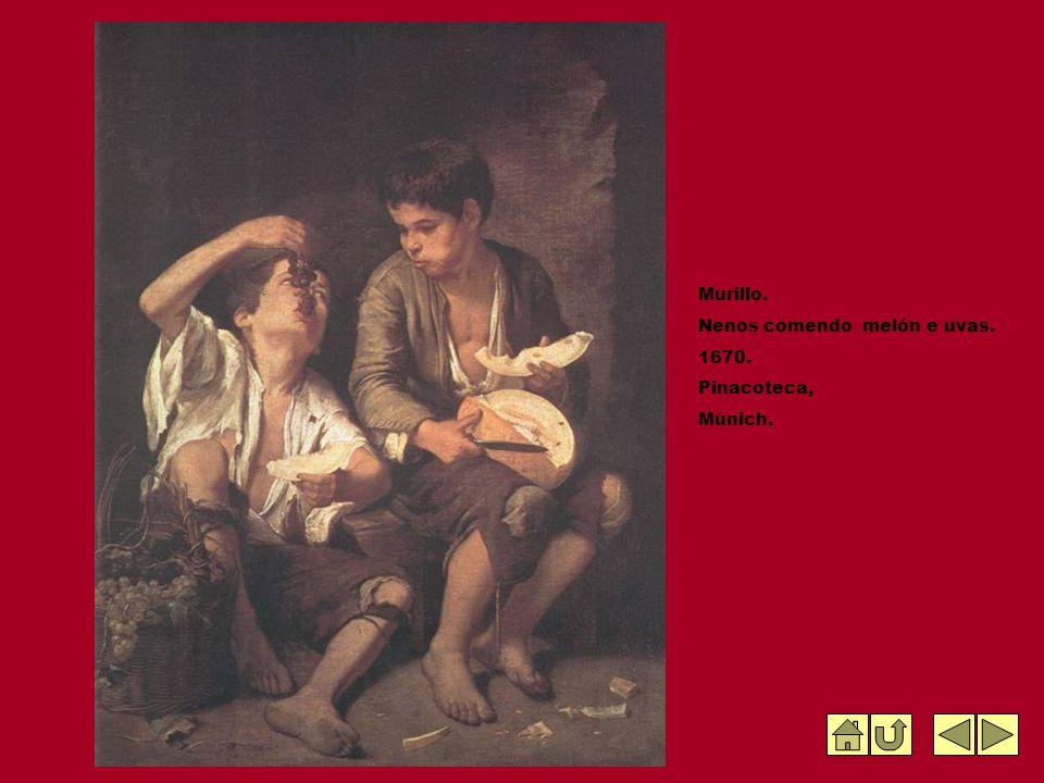 Murillo. Nenos comendo melón e uvas. 1670. Pinacoteca, Múnich.