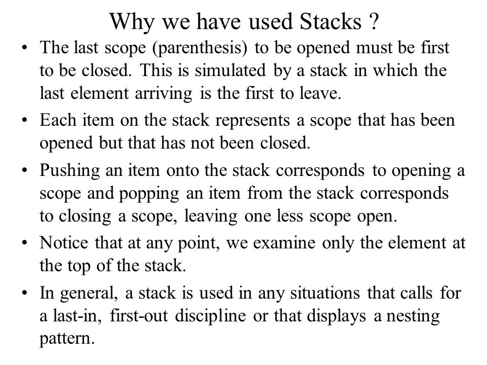Why we have used Stacks