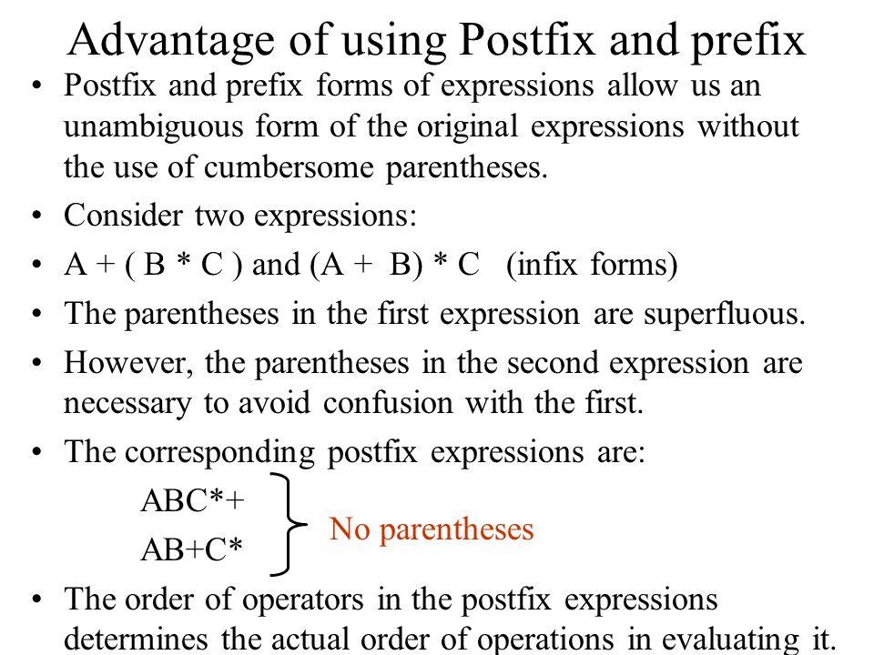 Advantage of using Postfix and prefix