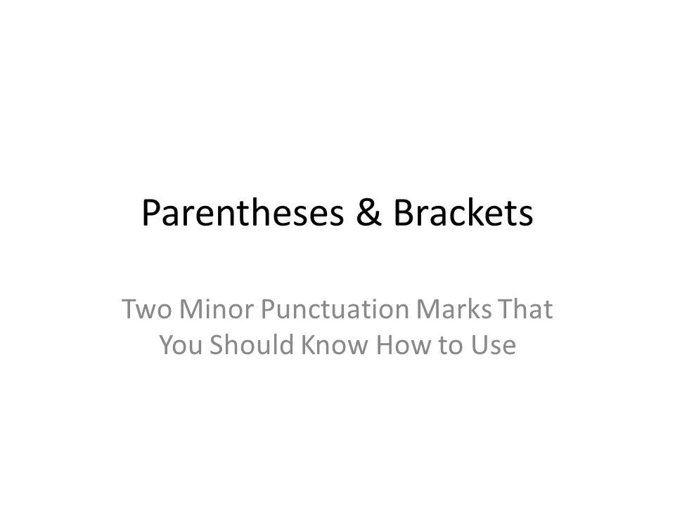 Parentheses & Brackets