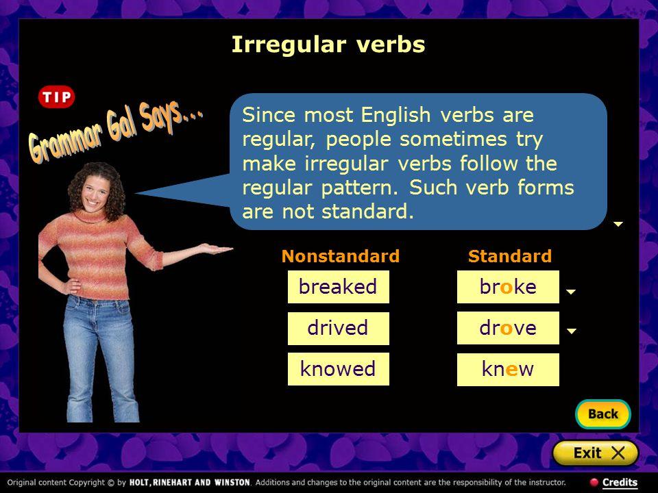 Grammar Gal Says... Irregular verbs