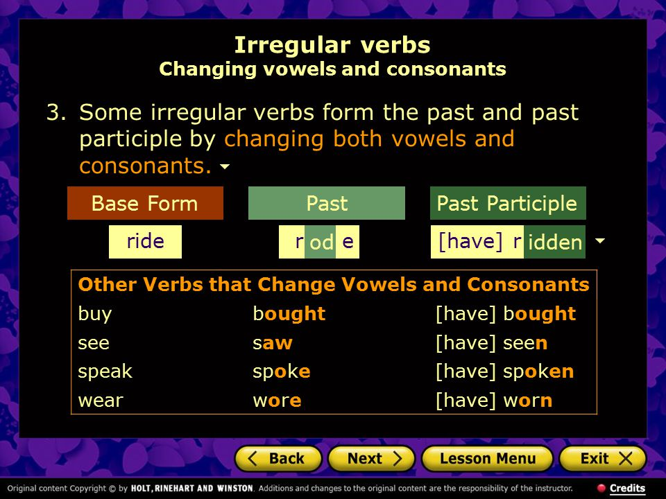 Irregular verbs Changing vowels and consonants