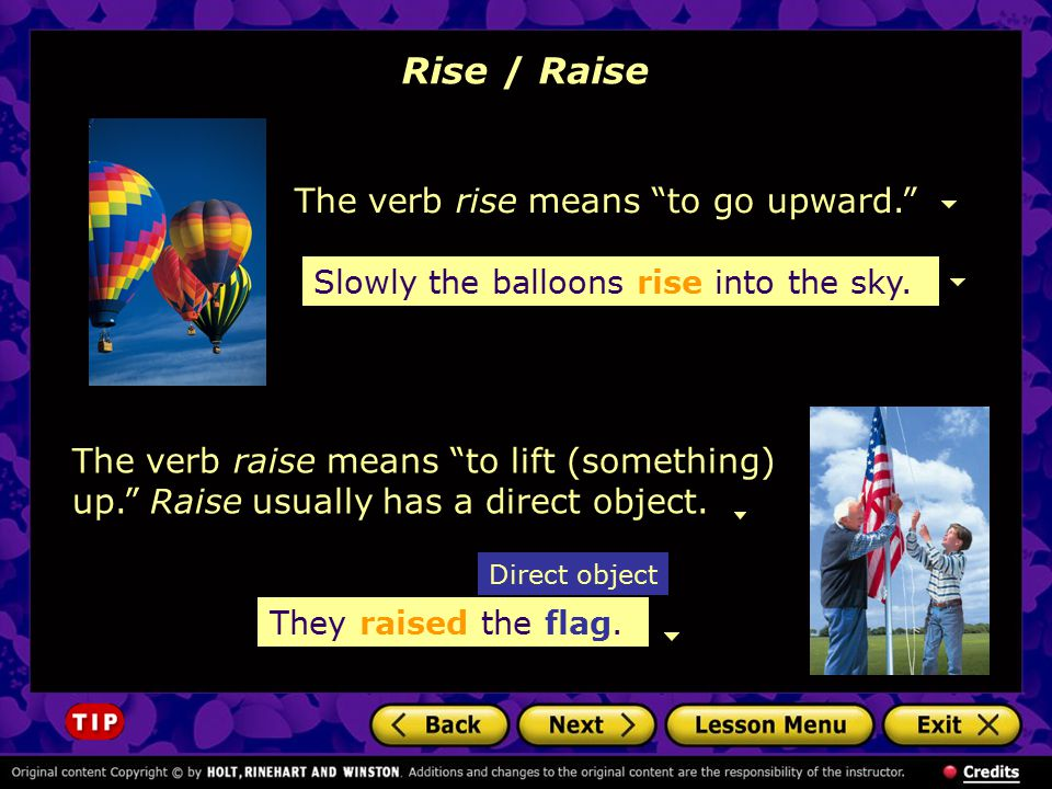 Rise / Raise The verb rise means to go upward.