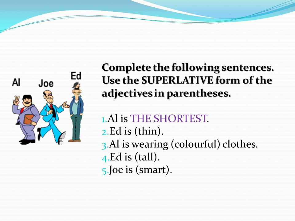 Complete the following sentences