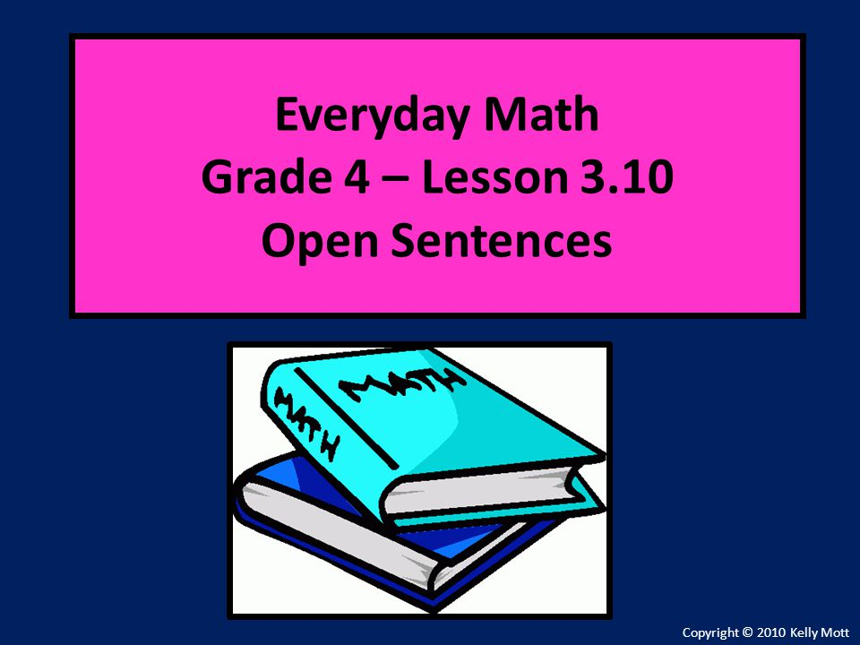 Everyday Math Grade 4 – Lesson 3.10 Open Sentences