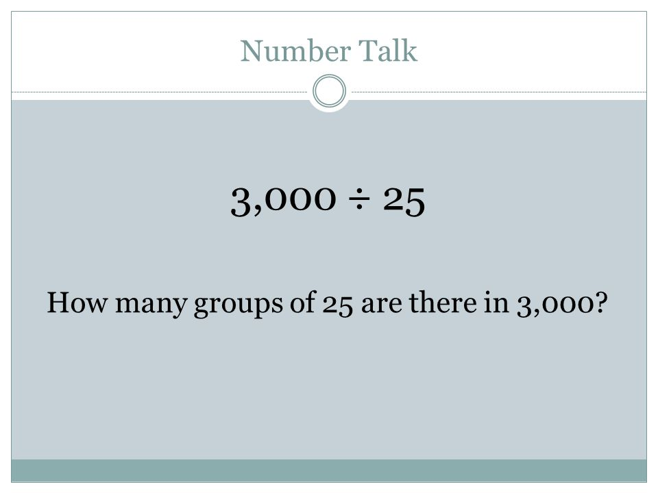 How many groups of 25 are there in 3,000