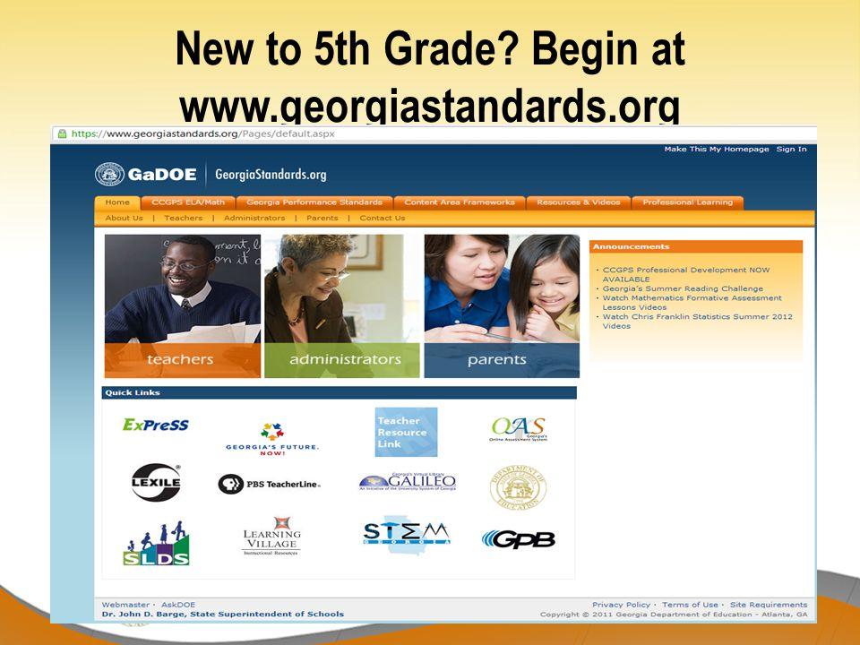New to 5th Grade Begin at www.georgiastandards.org