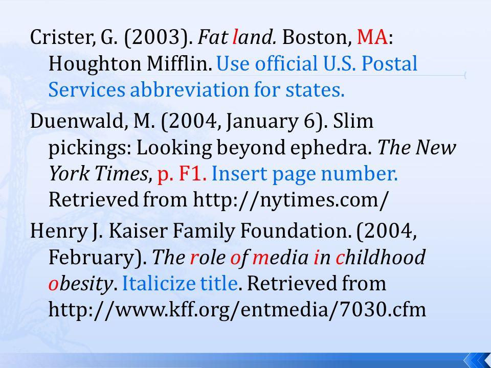 Crister, G. (2003). Fat land. Boston, MA: Houghton Mifflin