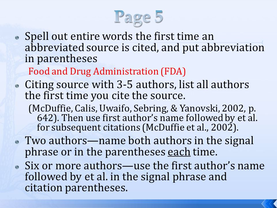 Page 5 Spell out entire words the first time an abbreviated source is cited, and put abbreviation in parentheses.