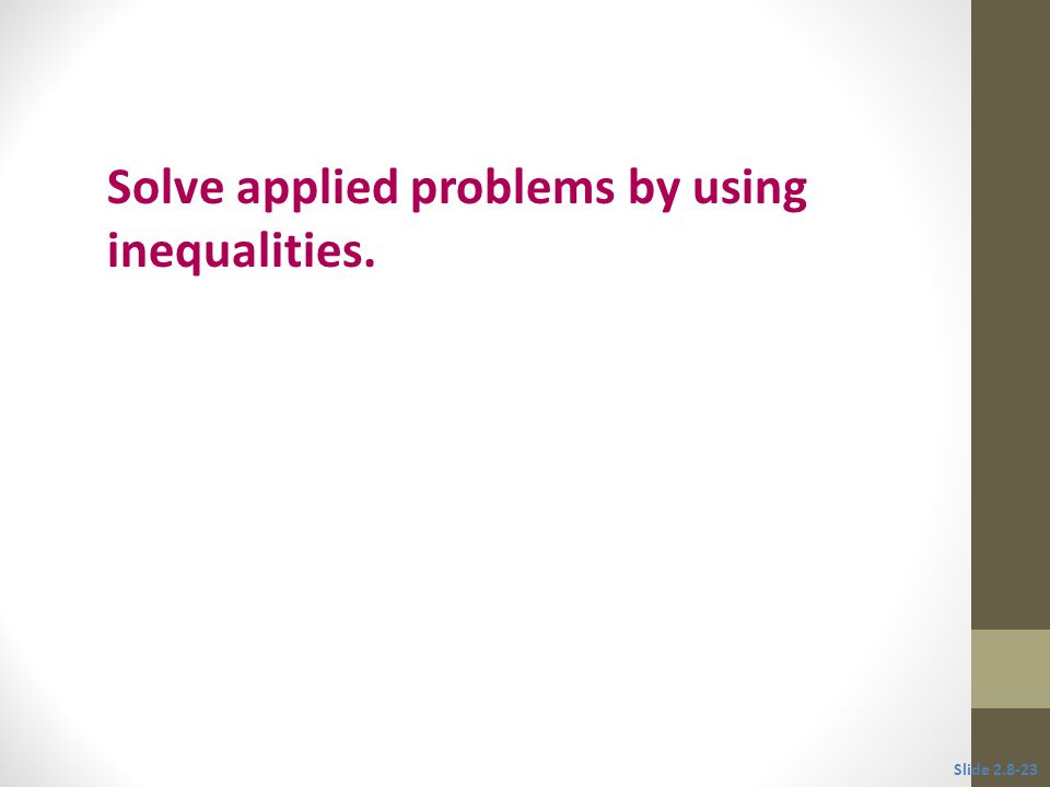 Solve applied problems by using inequalities.