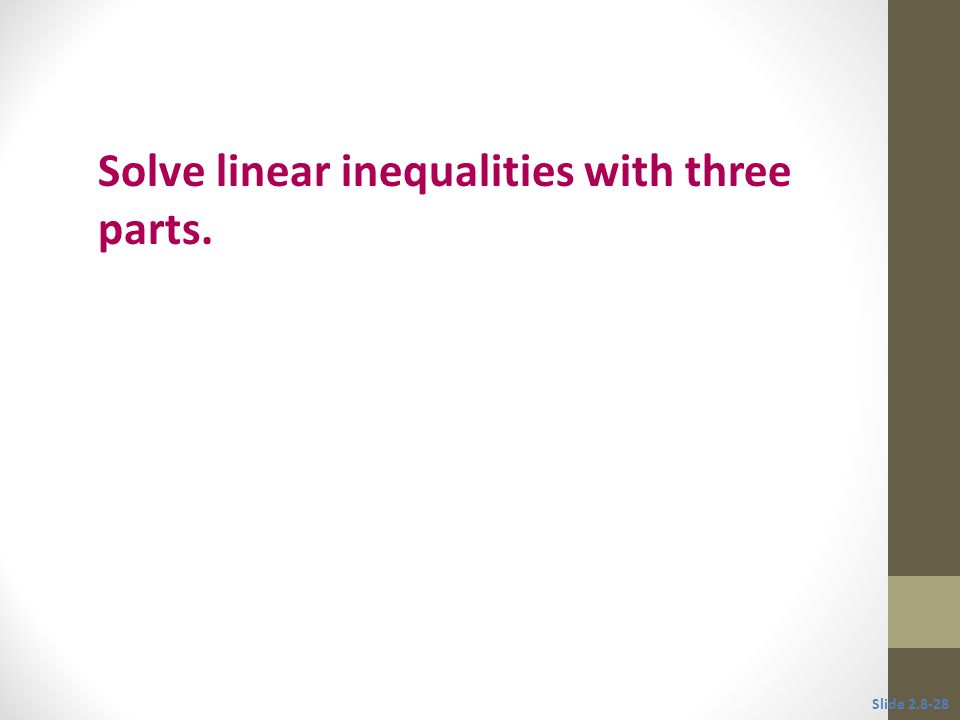 Solve linear inequalities with three parts.