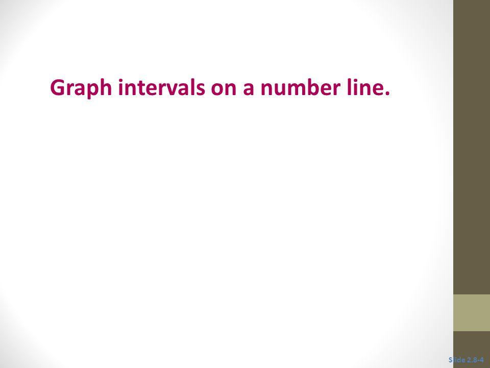 Graph intervals on a number line.