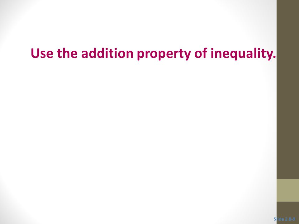 Use the addition property of inequality.