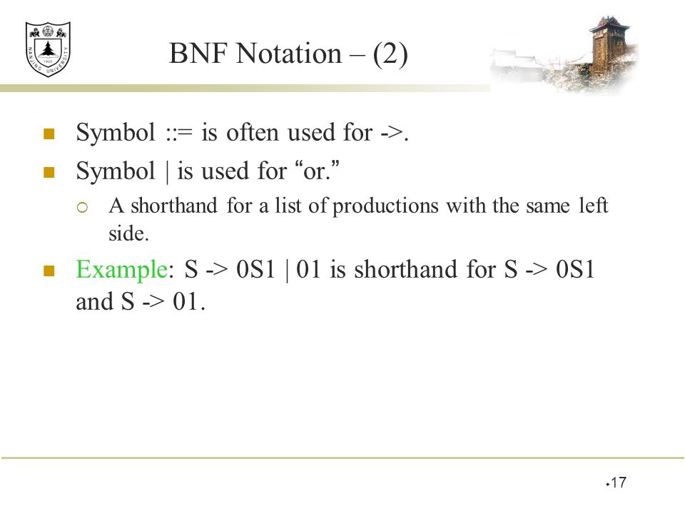BNF Notation – (2) Symbol ::= is often used for ->.