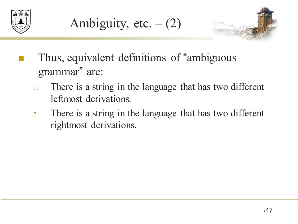 Ambiguity, etc. – (2) Thus, equivalent definitions of ambiguous grammar are: