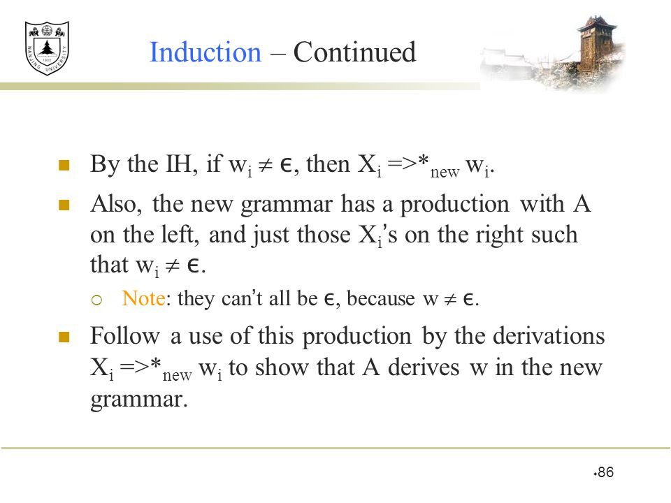 Induction – Continued By the IH, if wi  ε, then Xi =>*new wi.