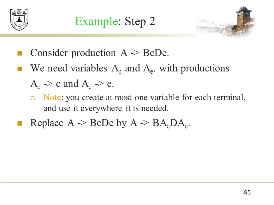 Example: Step 2 Consider production A -> BcDe.