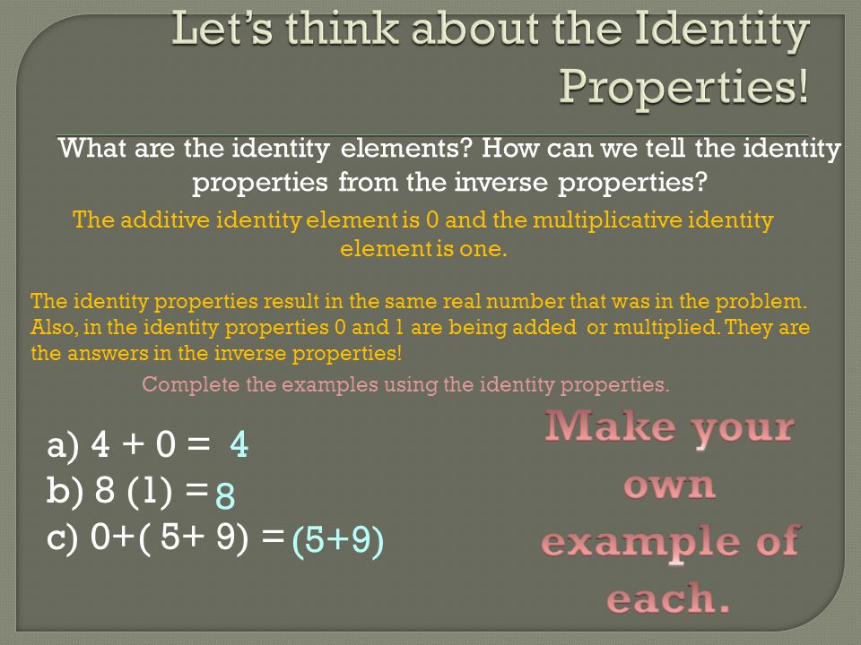 Let's think about the Identity Properties!