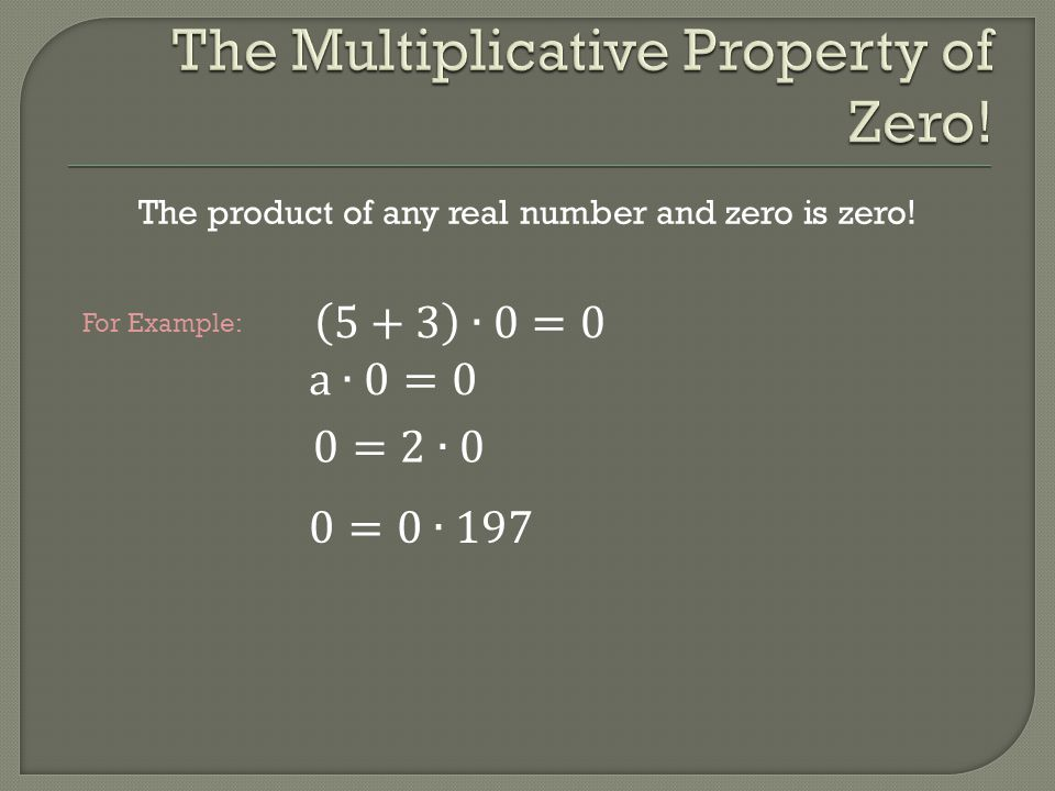 The Multiplicative Property of Zero!