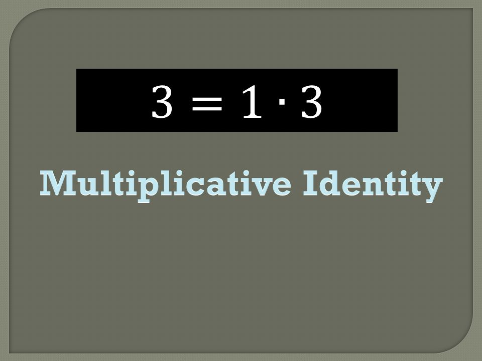 Multiplicative Identity