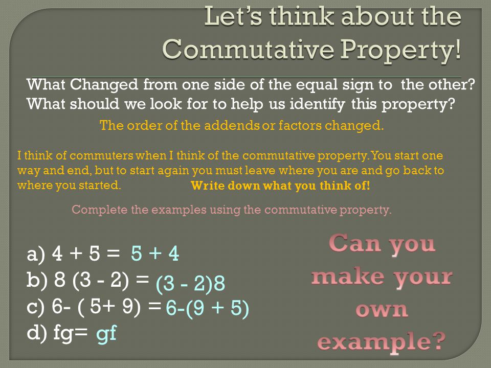 Let's think about the Commutative Property!
