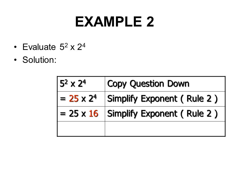 EXAMPLE 2 Evaluate 52 x 24 Solution: 52 x 24 Copy Question Down