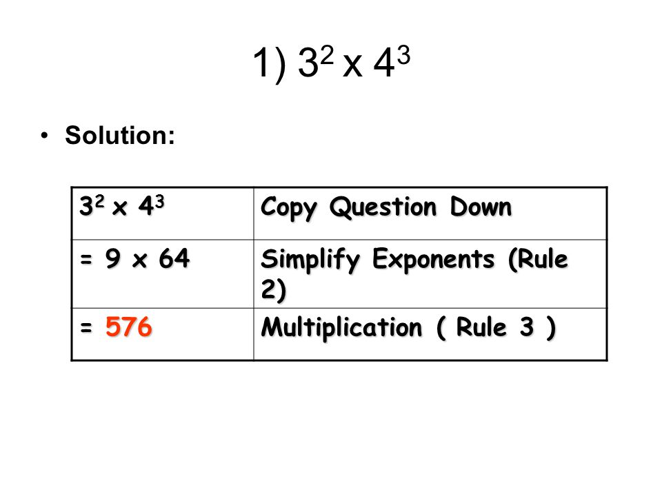 1) 32 x 43 Solution: 32 x 43 Copy Question Down = 9 x 64