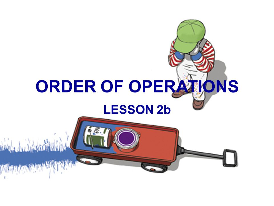 ORDER OF OPERATIONS LESSON 2b