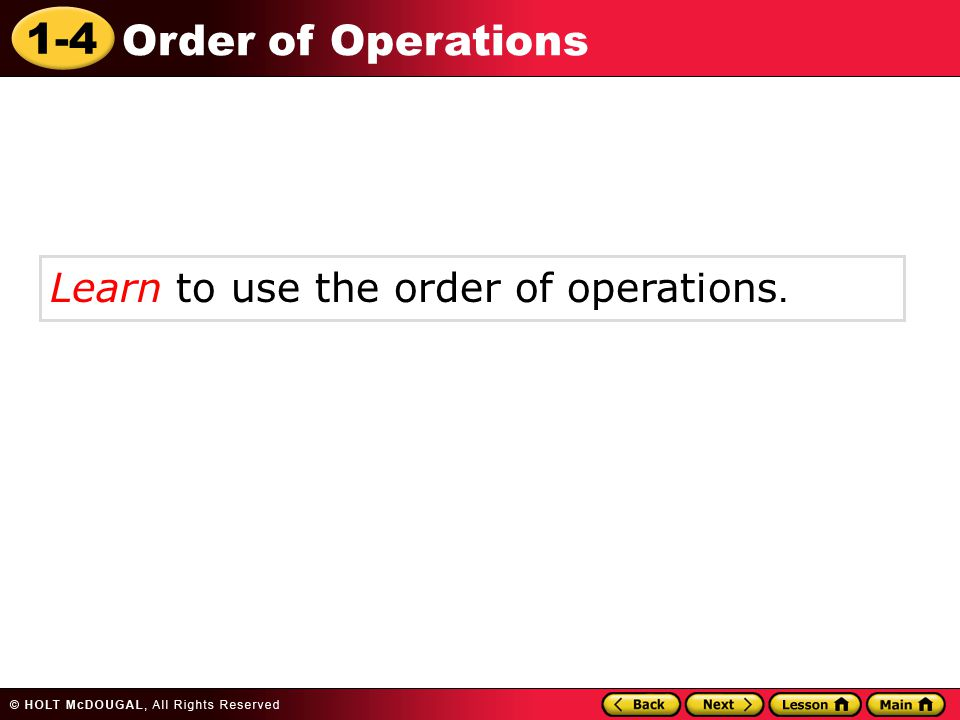 Learn to use the order of operations.