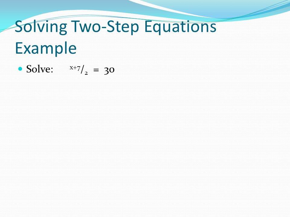Solving Two-Step Equations Example