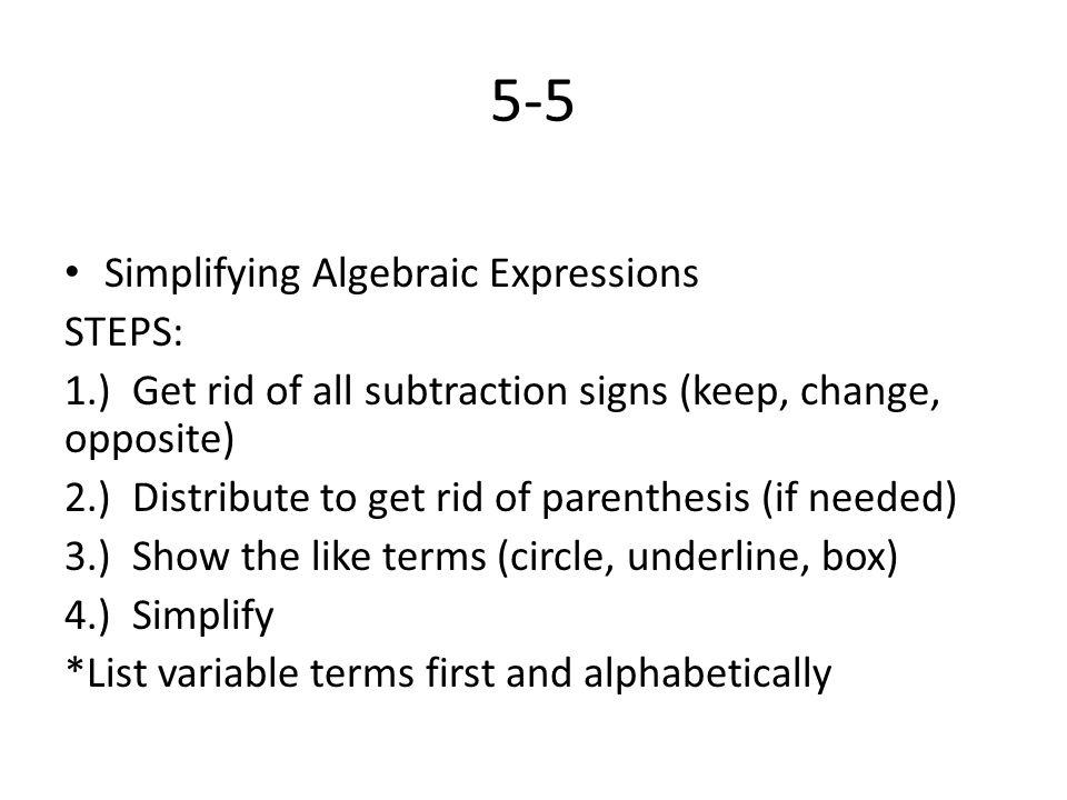 5-5 Simplifying Algebraic Expressions STEPS: