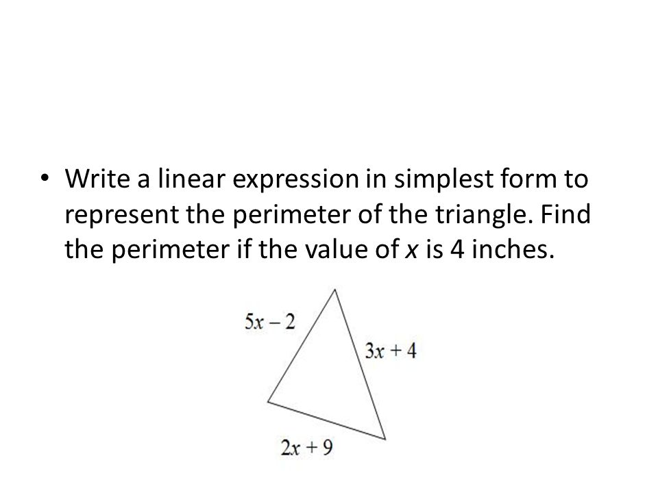 Write a linear expression in simplest form to represent the perimeter of the triangle.