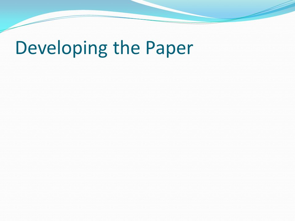 Developing the Paper