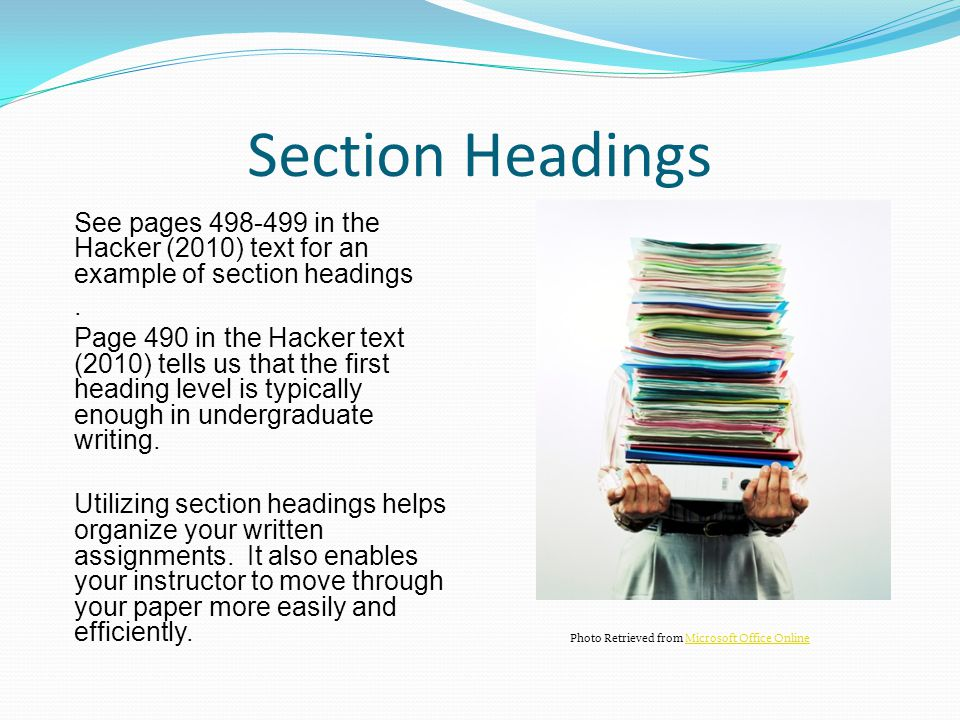 Section Headings See pages 498-499 in the Hacker (2010) text for an example of section headings. .