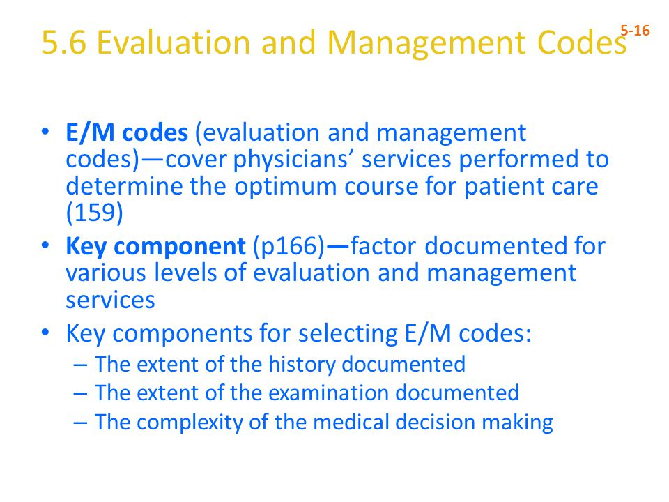 5.6 Evaluation and Management Codes