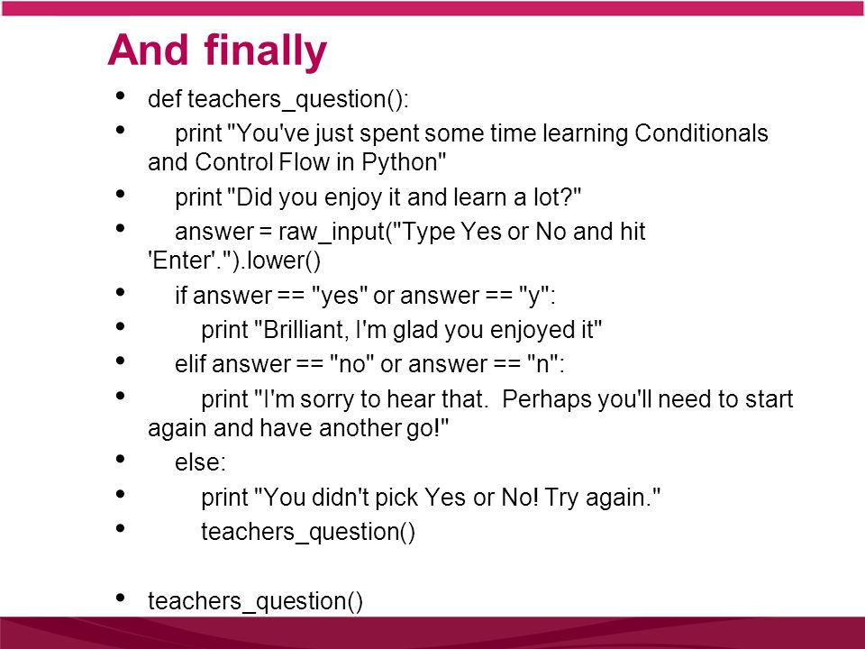 And finally def teachers_question():