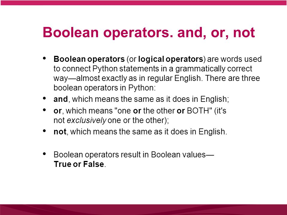 Boolean operators. and, or, not