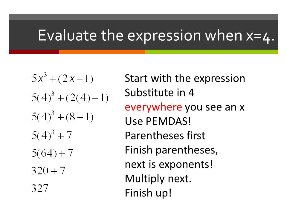 Evaluate the expression when x=4.