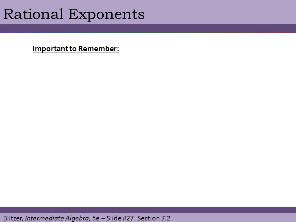Rational Exponents Important to Remember: