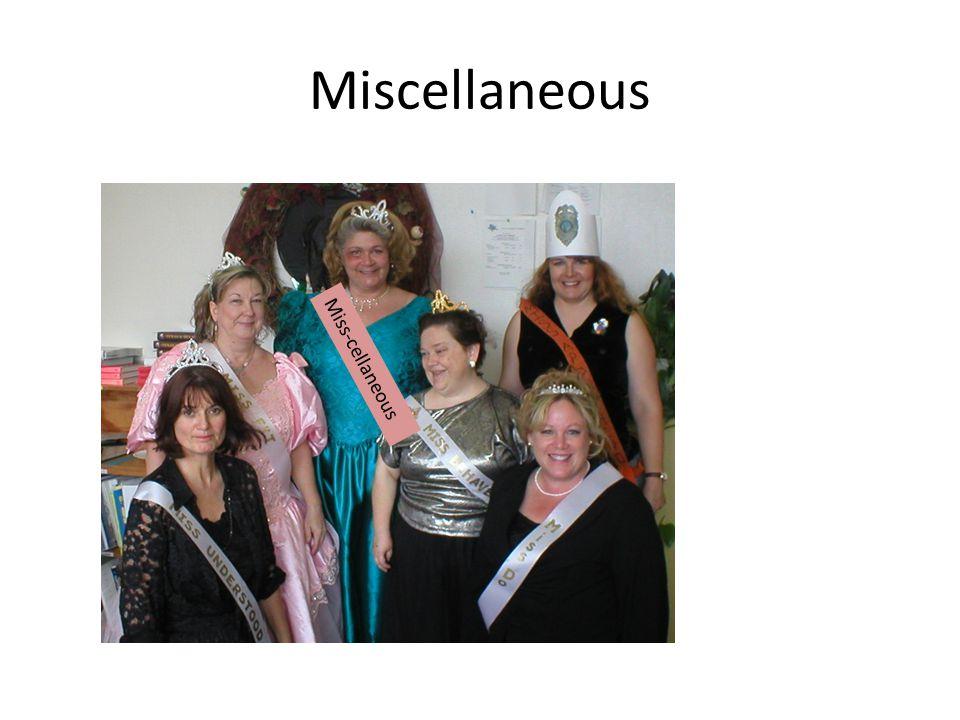 Miscellaneous Miss-cellaneous