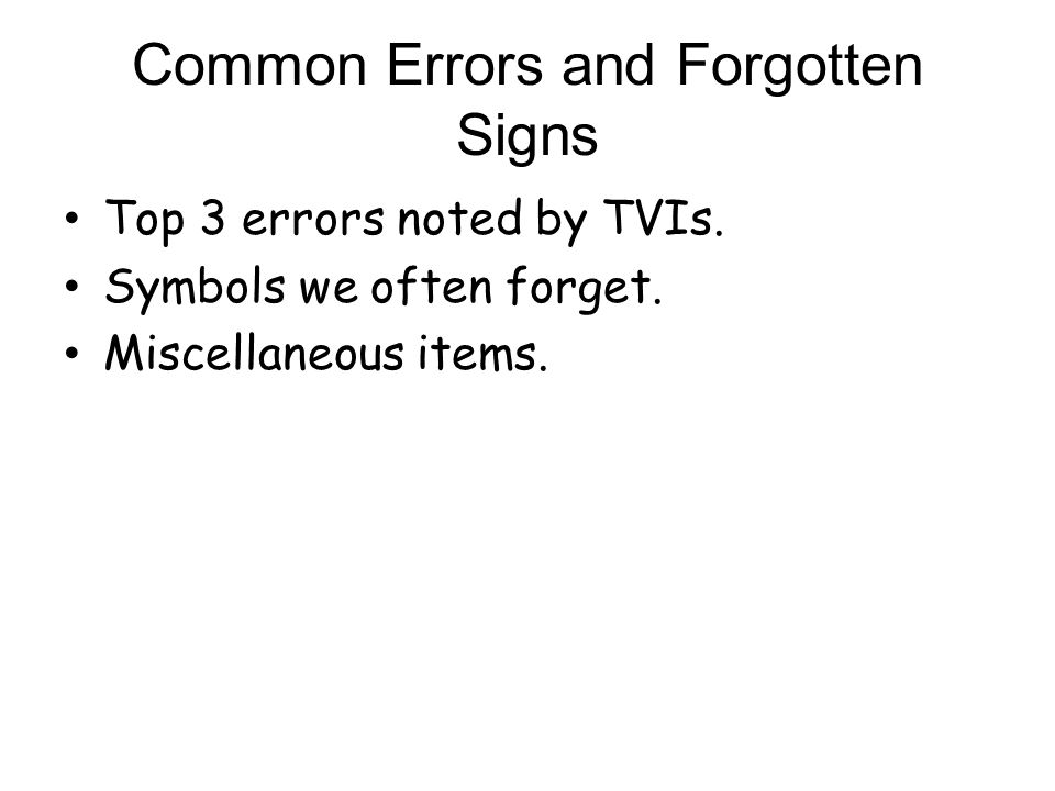 Common Errors and Forgotten Signs