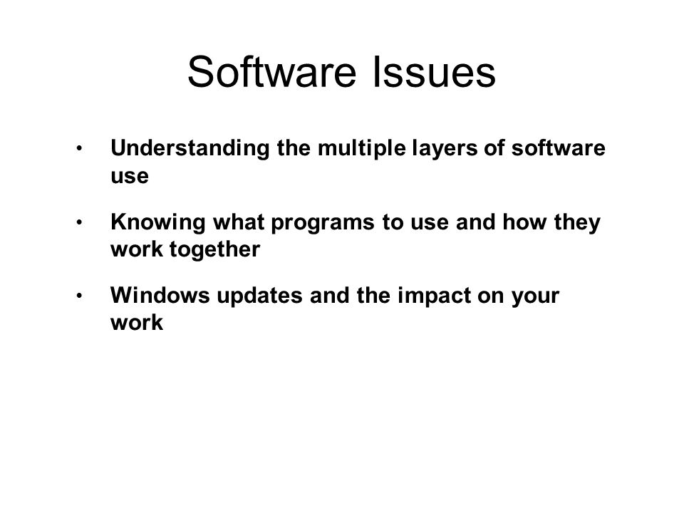 Software Issues Understanding the multiple layers of software use