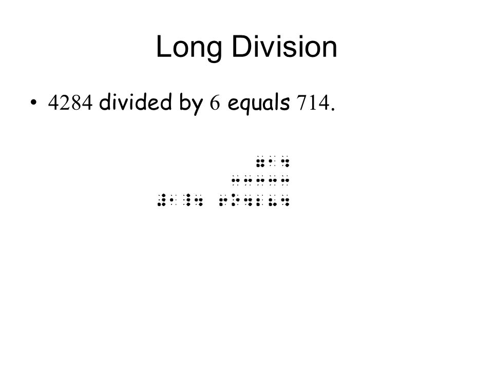 Long Division 4284 divided by 6 equals 714.