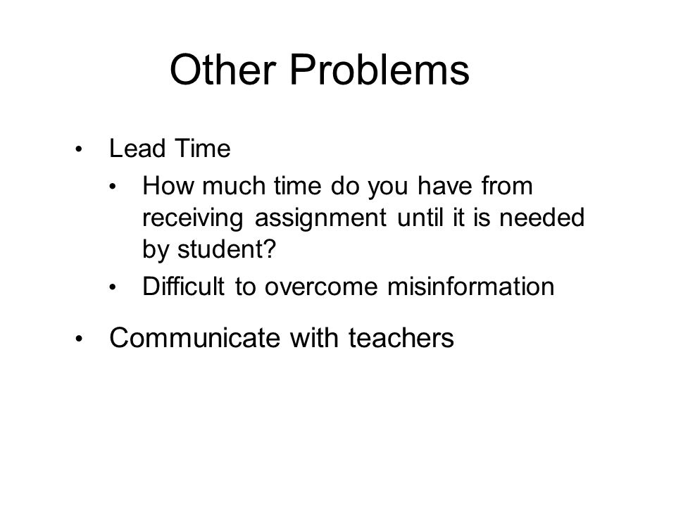 Other Problems Communicate with teachers Lead Time