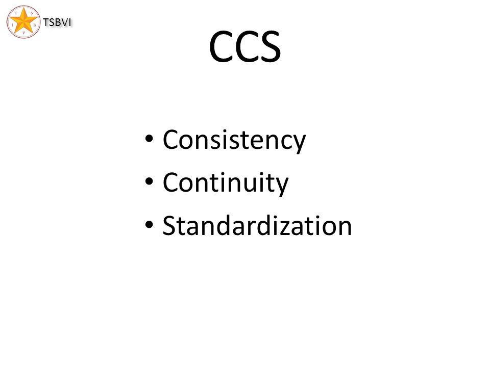 TSBVI CCS Consistency Continuity Standardization