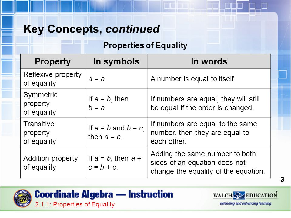 Key Concepts, continued Properties of Equality