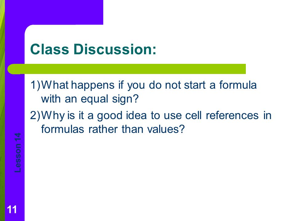Class Discussion: 1) What happens if you do not start a formula with an equal sign