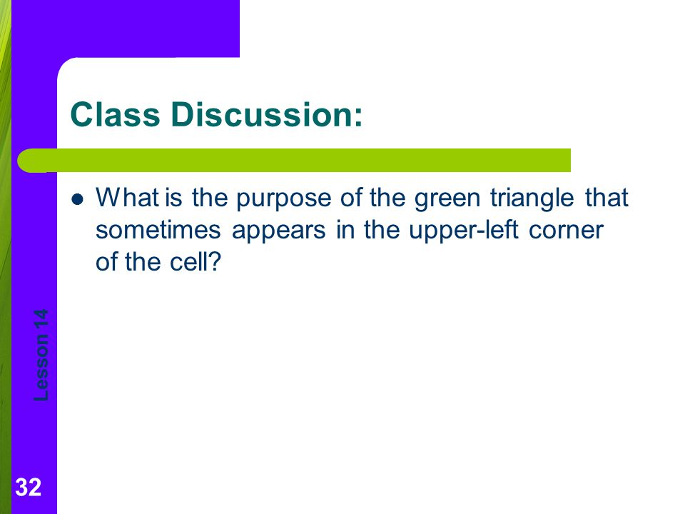 Class Discussion: What is the purpose of the green triangle that sometimes appears in the upper-left corner of the cell
