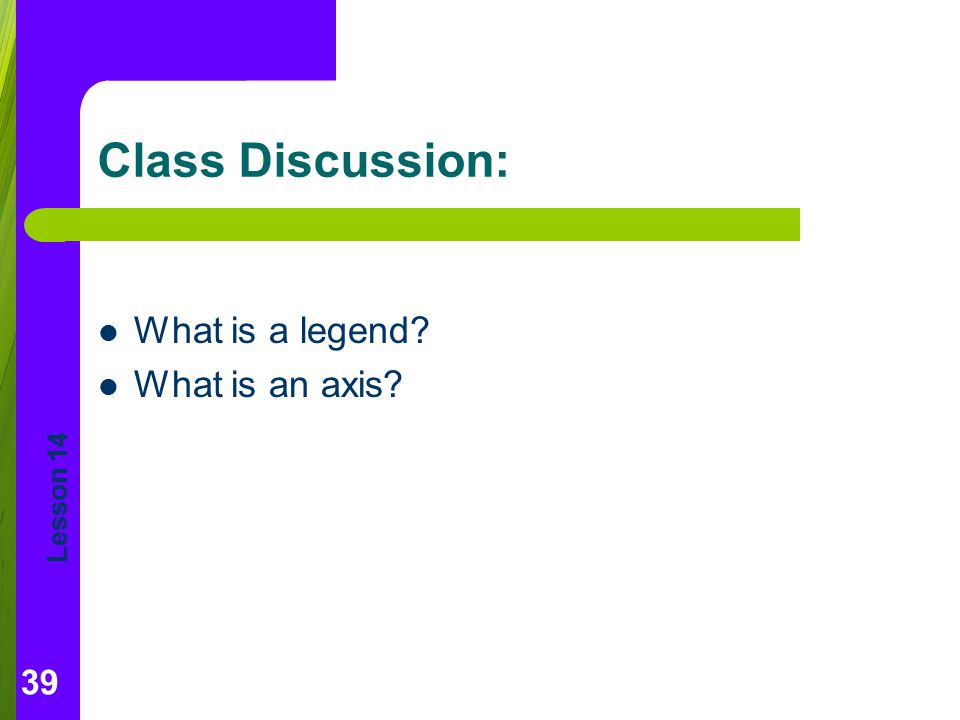 Class Discussion: What is a legend What is an axis